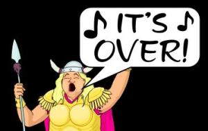 Fat Lady Sings: It's Over