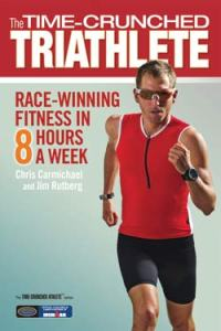 The Time-Crunched Triathlete by Chris Carmichael