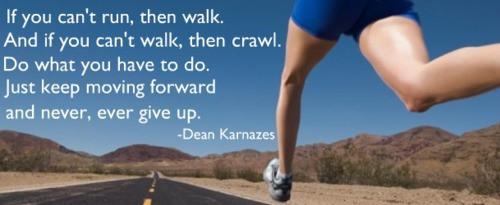 If you can't run . . . walk.