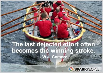 """""""The Last dejected effort often becomes the winning stroke."""" - W.J. Camero"""