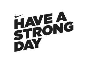 Nike: Have a Strong Day